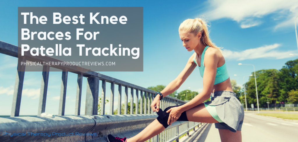 The Best Knee Braces For Patella Tracking