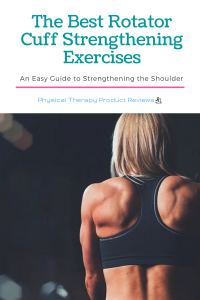 The Best Rotator Cuff Strengthening Exercise to Prevent Injury and Avoid Re-tearing