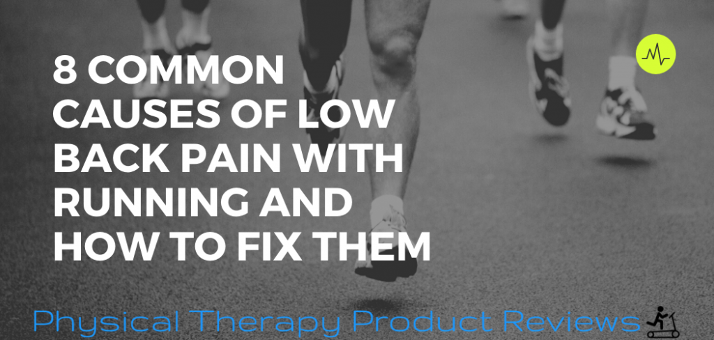 8 Common Causes of Low Back Pain with Running and How to Fix Them