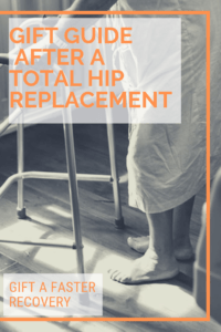gift guide after total hip replacement