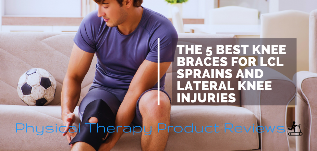 The 5 Best Knee Braces For LCL Sprains And Lateral Knee Injuries