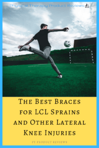 the best braces for LCL sprains and LCL tears