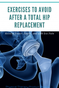 Exercises to Avoid After a Total Hip Replacement Surgery