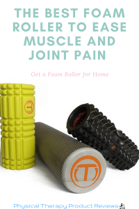 The Best Foam Roller To Ease Muscle and Joint Pain - Get a Roller for home self massage