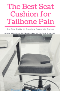 The Best Seat Cushion for Tailbone Pain