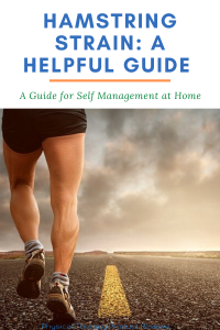 Hamstring Strain: A Helpful Guide to Self Manage at Home and Fully Recover from Small Hamstring Strains to Full Tears