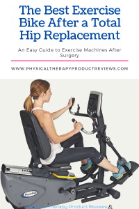 The Best Exercise Bike After a Total Hip Replacement. Speed up recovery, increase your range of motion, and improve your strength safely.