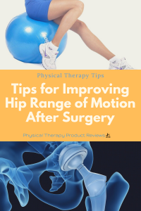 Hip Range of Motion. Helpful Tips to Improve Hip Range of Motion After surgery to help with stiffness