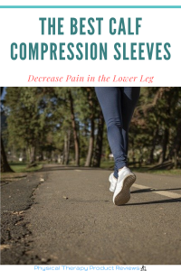 The Best Calf Compression Sleeves - A helpful guide for calf and lower leg pain