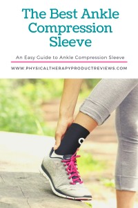 The Best Ankle Compression Sleeve for Ankle Pain and Sprains