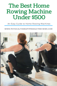 The Best Rowing Machines Under $500 for Home Use