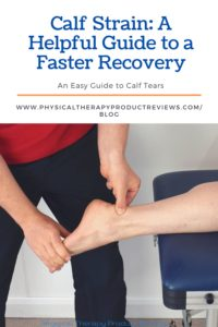 Calf Strain: A Helpful Guide to A Faster and More Complete Recovery after a Calf Injury