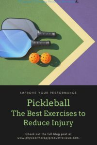 Pickleball: The Best Exercises to Reduce Injury Risk and Improve Performance