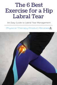 The 6 Best Exercises for a Hip Labral Tear