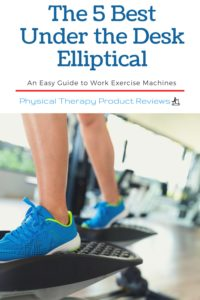 The 5 Best Under the Desk Elliptical to Burn Calories at Work