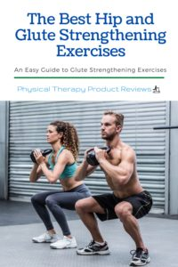 The Best Hip and Glute Strengthening Exercises