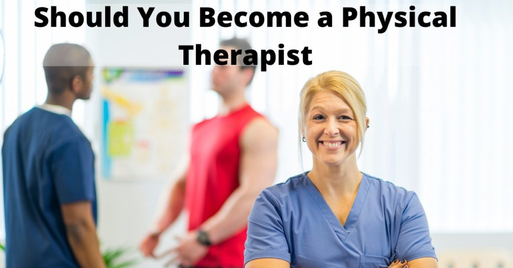 Should you become a Physical Therapist