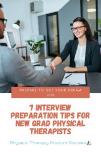 7 Interview Preparation Tips for New Grad Physical Therapists