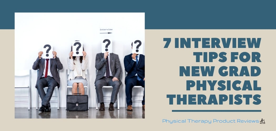 7 Interview Tips for New Grad Physical Therapists
