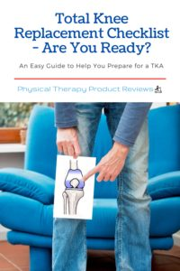Total Knee Replacement Checklist - Are You Ready?