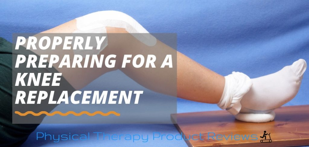 Preparing for a knee replacement