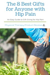 The 8 Best Gifts for Anyone with Hip Pain