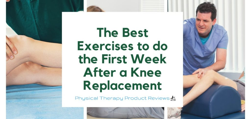 Best Exercises for the first week after a total knee replacement
