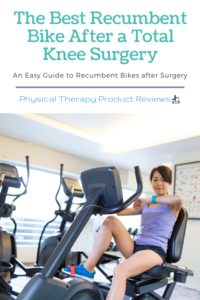 The Best Recumbent Bike After a Total Knee Surgery