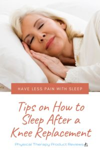 How to Sleep After a Total Knee Replacement