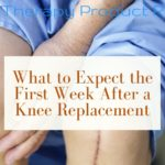 What to Expect the First Week After a Total Knee Replacement