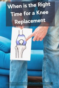 When is the Right Time for a Total Knee Replacement