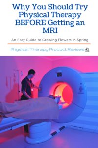 Why You Should Try Physical Therapy Before Getting an MRI