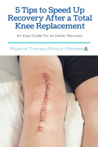 5 Tips to Speed Up Recovery After a Total Knee Replacement