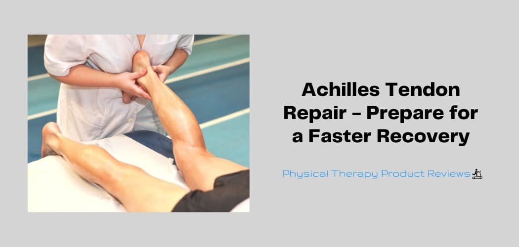 Achilles Tendon Repair - Preparing for a faster recovery