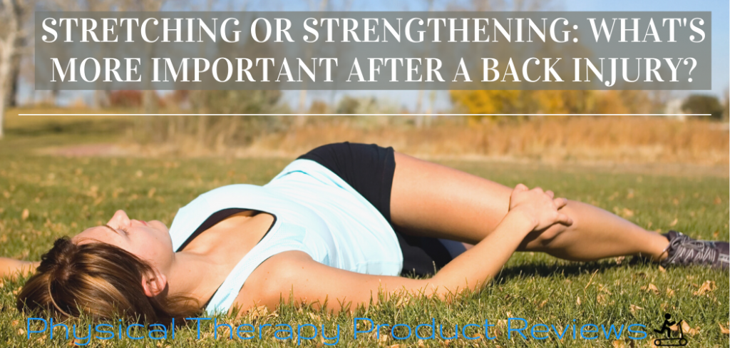 Stretching or Strengthening: What's More Important After a Back Injury