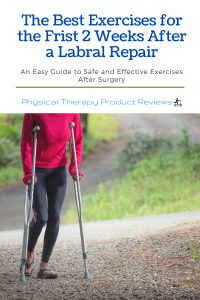 The Best Exercises for the First 2 Weeks After a Labral Repair