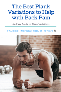 Plank Variations for a Stronger Core and to Decrease Low Back Pain