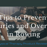 Tips to Prevent Overuse Injuries in Rowing