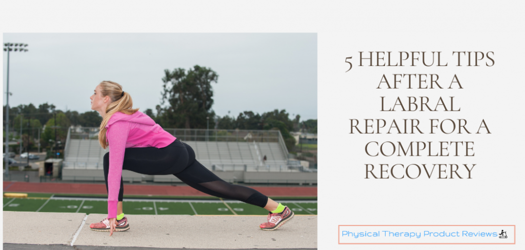 5 Helpful Tips After a Hip Labral Repair