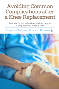 Avoiding Common Complications After a Total Knee Replacement