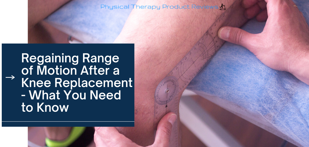 Regaining Range of Motion After a Knee Replacement