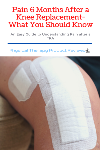 Pain 6 Months After a Knee Replacement - What You Should Know