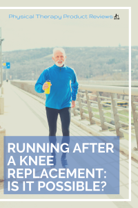 Running After a Knee Replacement