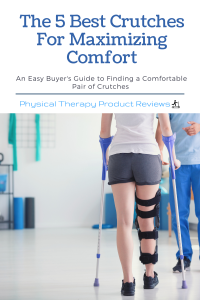 The 5 Best Crutches for Maximizing Mobility and Comfort