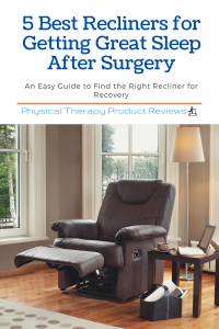 The 5 Best Recliners for Getting Great Sleep After Surgery