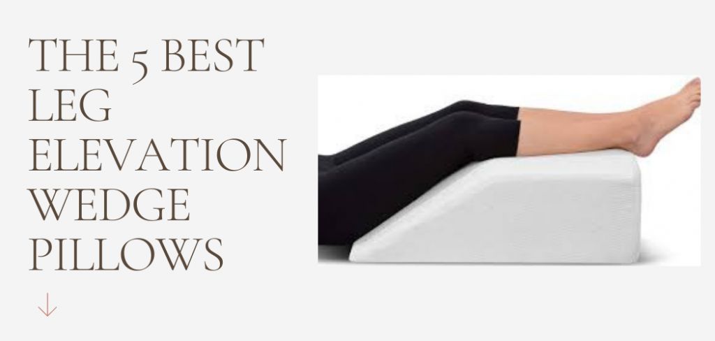 The 5 Best Leg Elevation Wedge Pillows