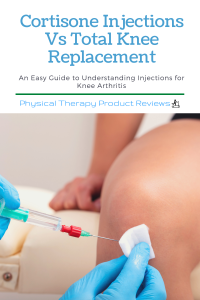 Cortisone Injections Vs Total Knee Replacement