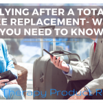 Flying After a Total Knee Replacement- What you Need to Know