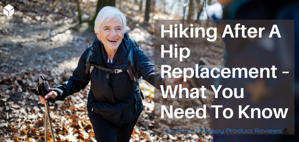 Hiking After A Hip Replacement