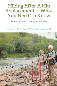 Hiking After A Hip Replacement – What You Need To Know